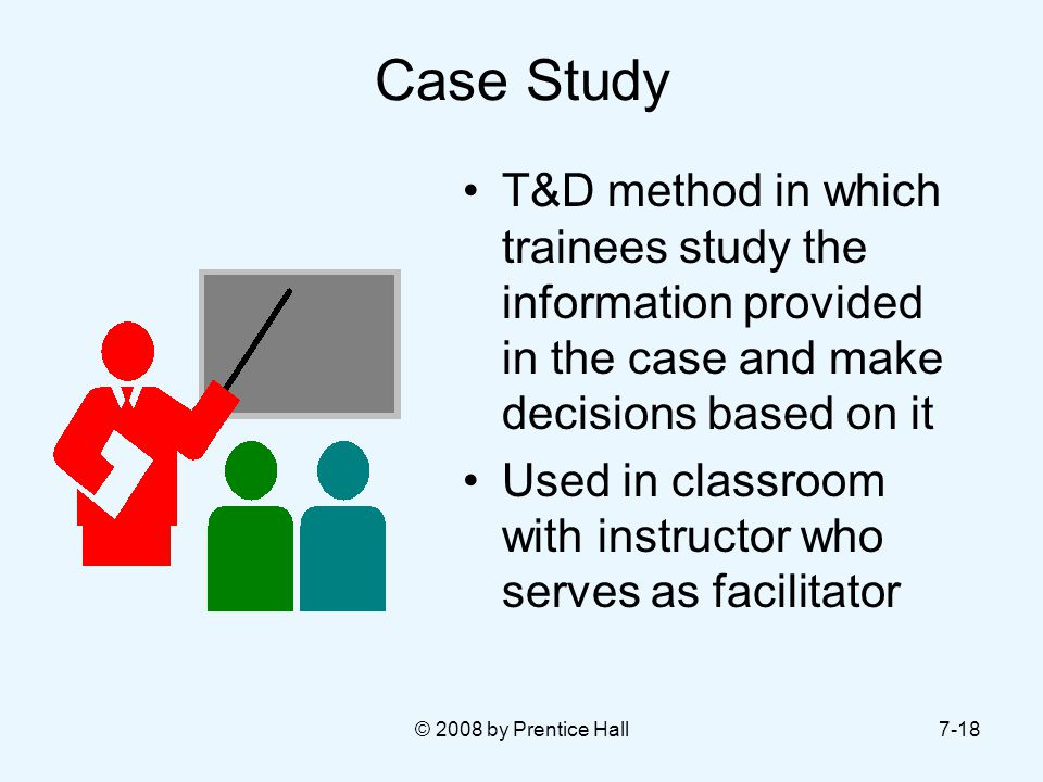 Case Study T&D method in which trainees study the information provided in the case and make decisions based on it.