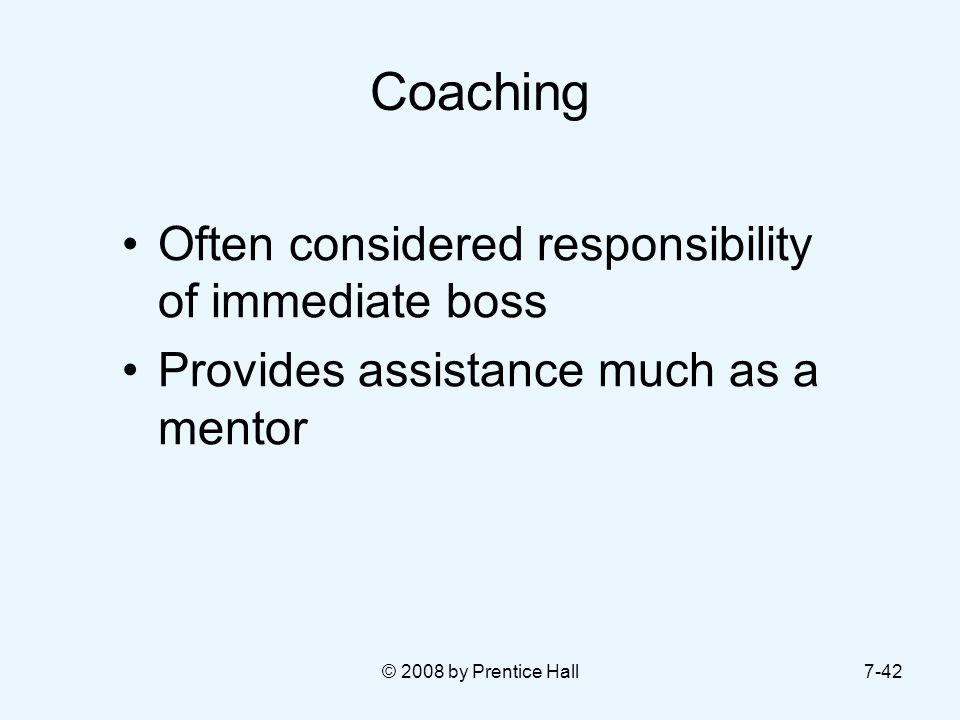 Coaching Often considered responsibility of immediate boss