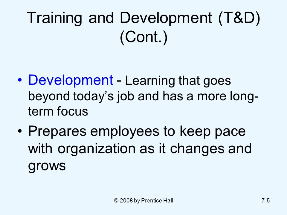 Training and Development (T&D) (Cont.)