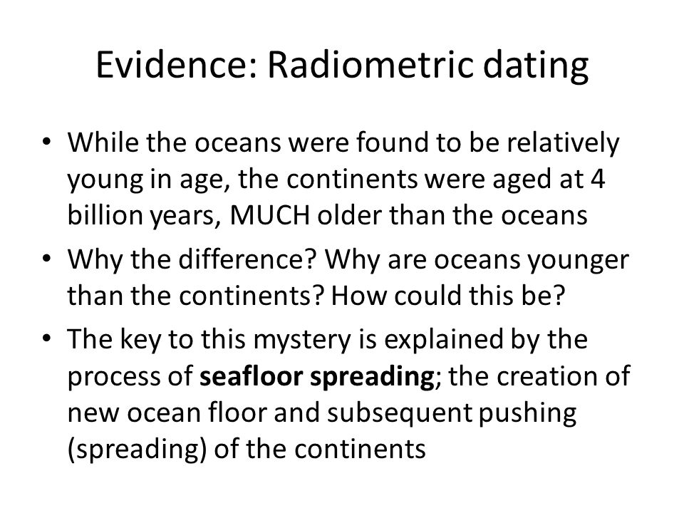 Radiometric dating is a complex process complicated by