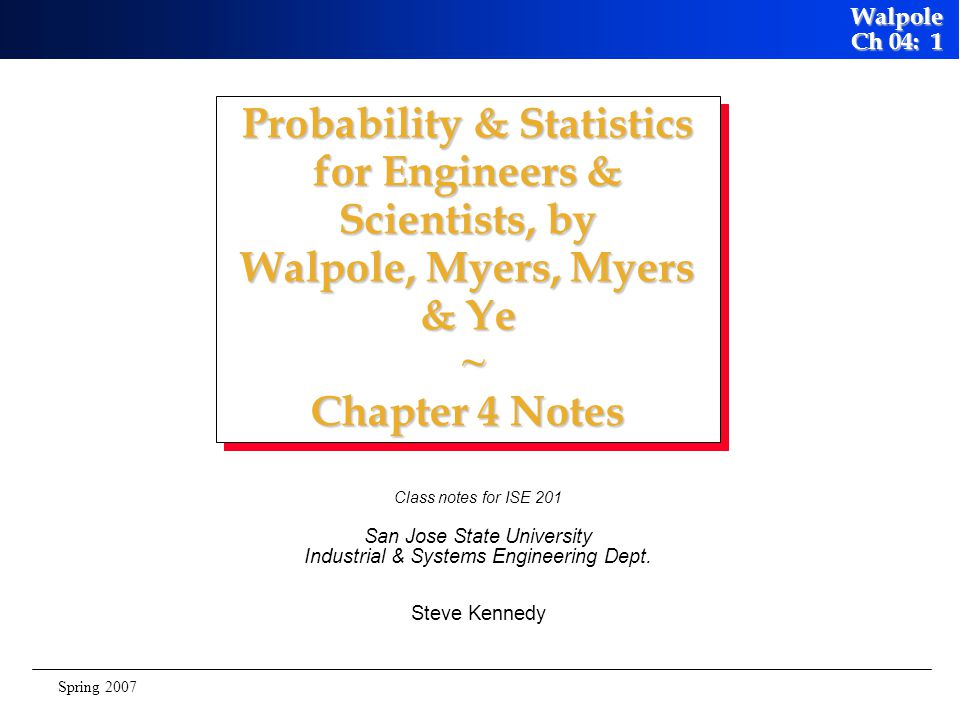 Probability & Statistics for Engineers & Scientists, by Walpole, Myers, Myers & Ye ~ Chapter 4 Notes
