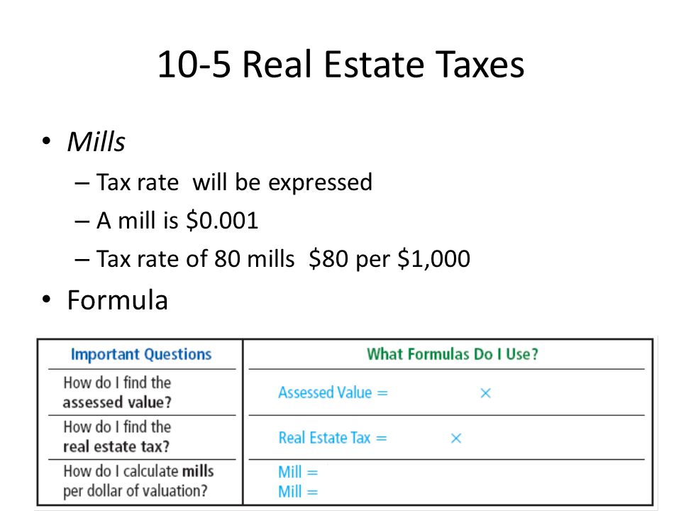 10-5 Real Estate Taxes Mills Formula Tax rate will be expressed