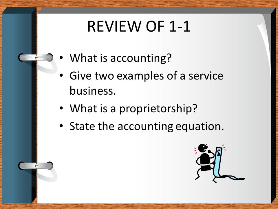 REVIEW OF 1-1 What is accounting