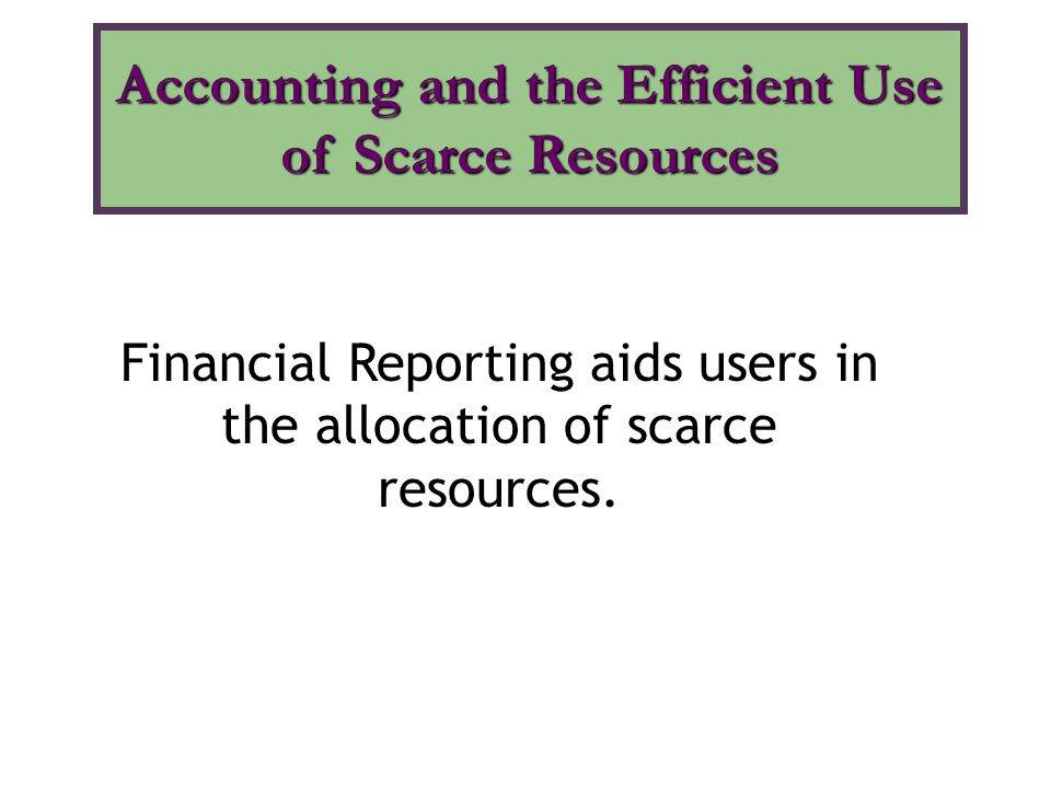 Accounting and the Efficient Use of Scarce Resources