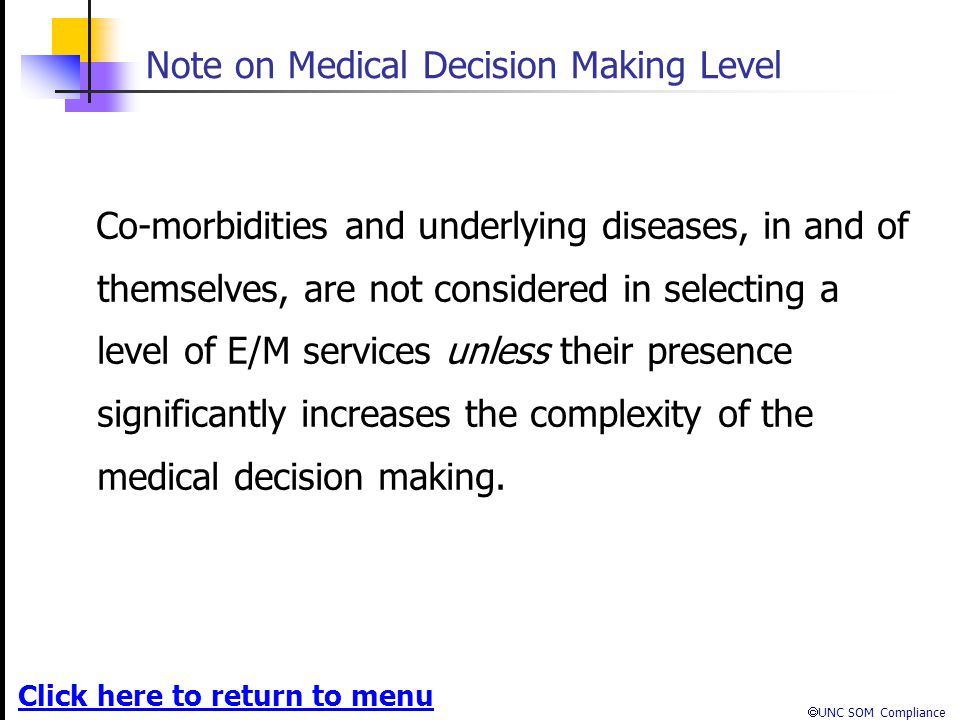 Note on Medical Decision Making Level