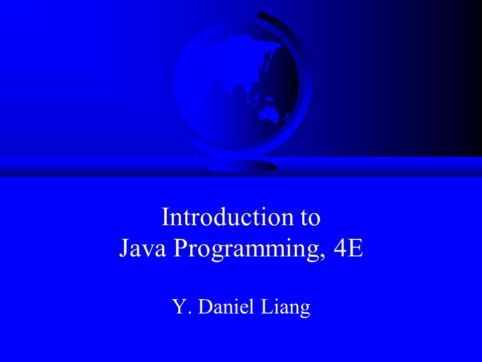 Introduction to Java Programming, 4E