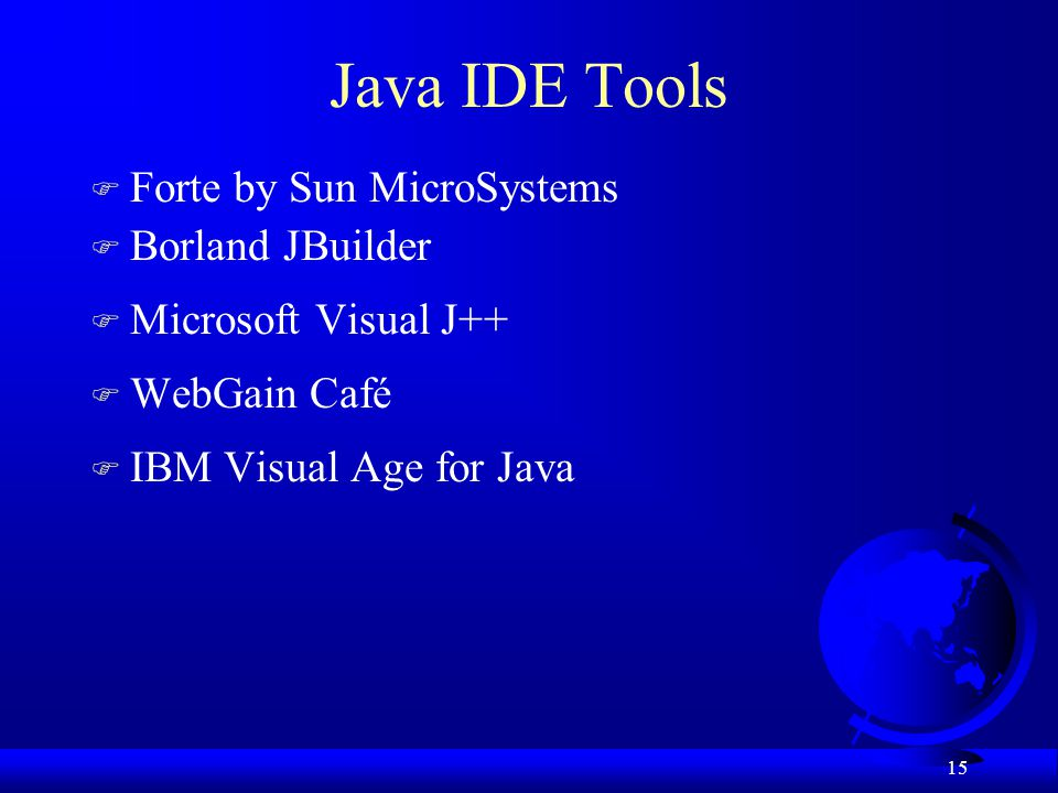Java IDE Tools Forte by Sun MicroSystems Borland JBuilder