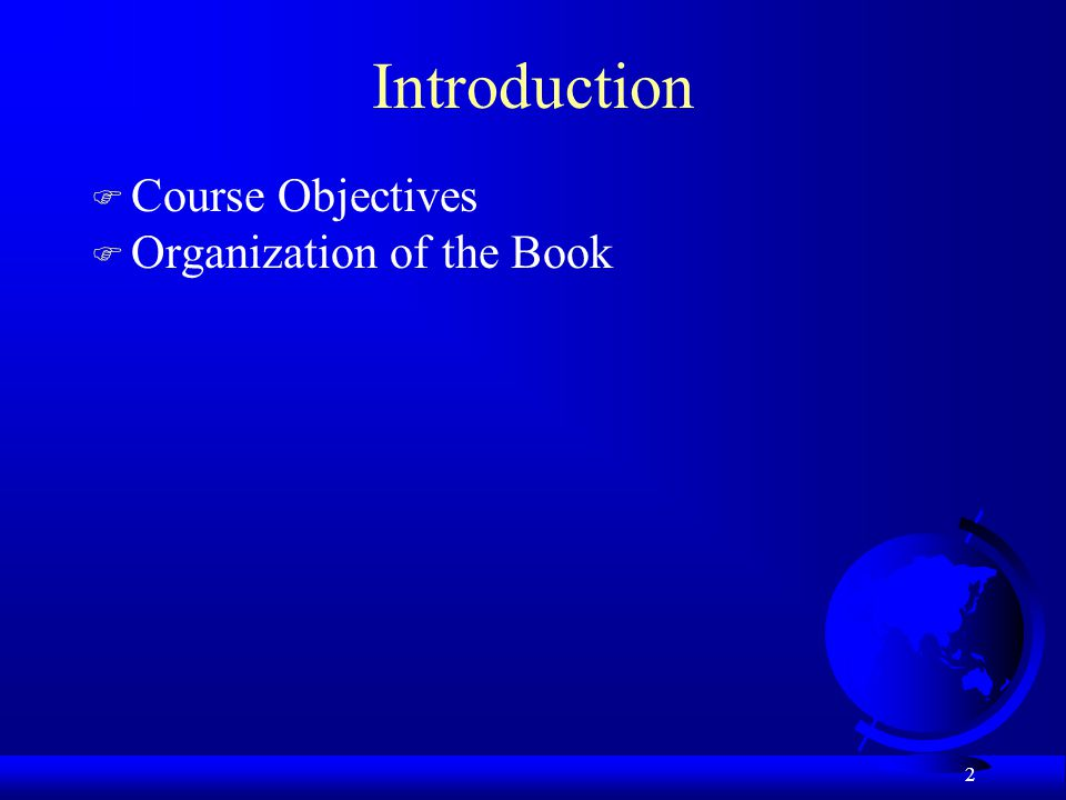 Introduction Course Objectives Organization of the Book