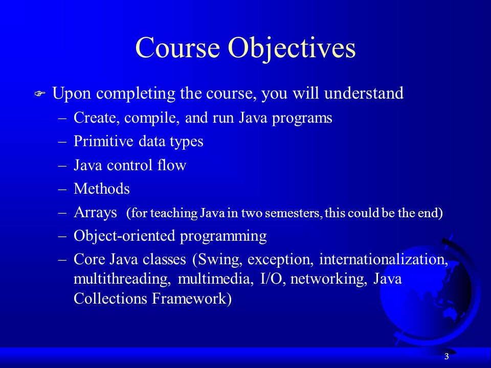 Course Objectives Upon completing the course, you will understand