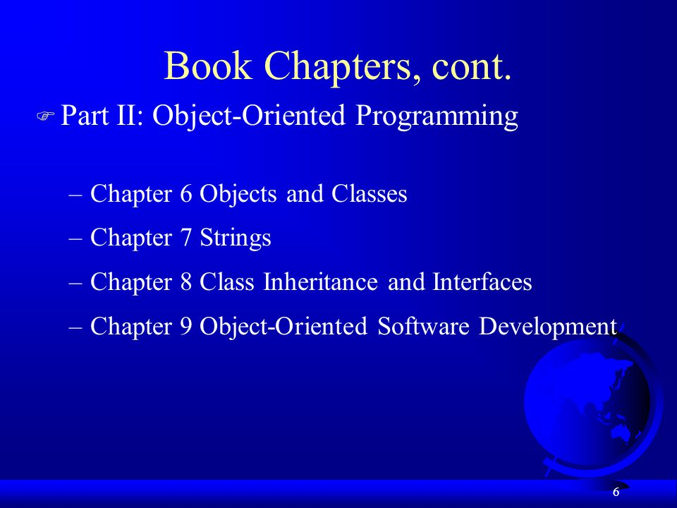 Book Chapters, cont. Part II: Object-Oriented Programming