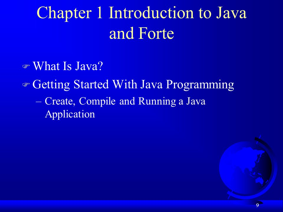 Chapter 1 Introduction to Java and Forte