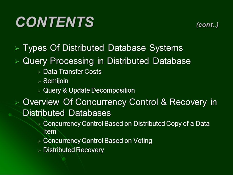 CONTENTS (cont..) Types Of Distributed Database Systems