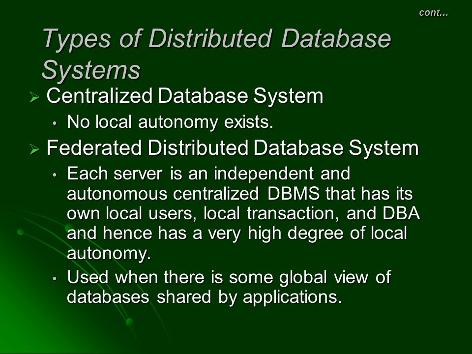cont… Types of Distributed Database Systems
