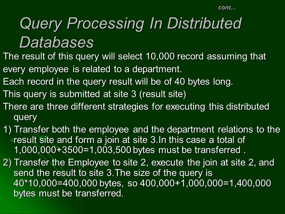 cont… Query Processing In Distributed Databases