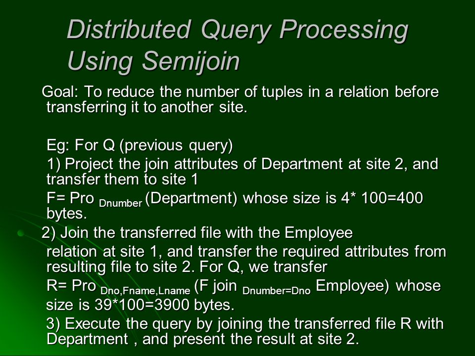 Distributed Query Processing Using Semijoin