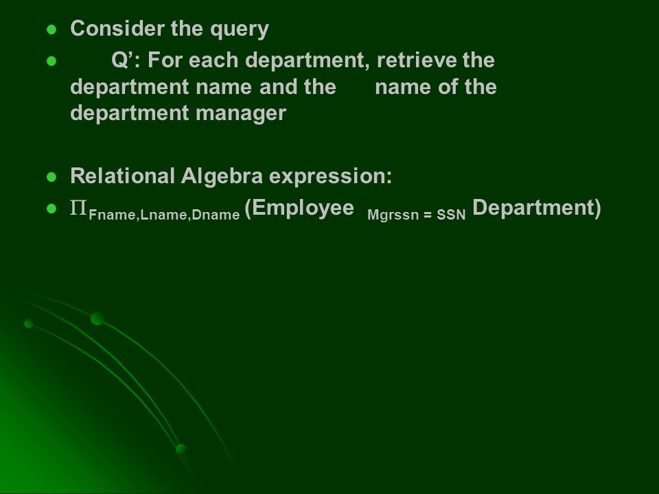 Consider the query Q': For each department, retrieve the department name and the name of the department manager.
