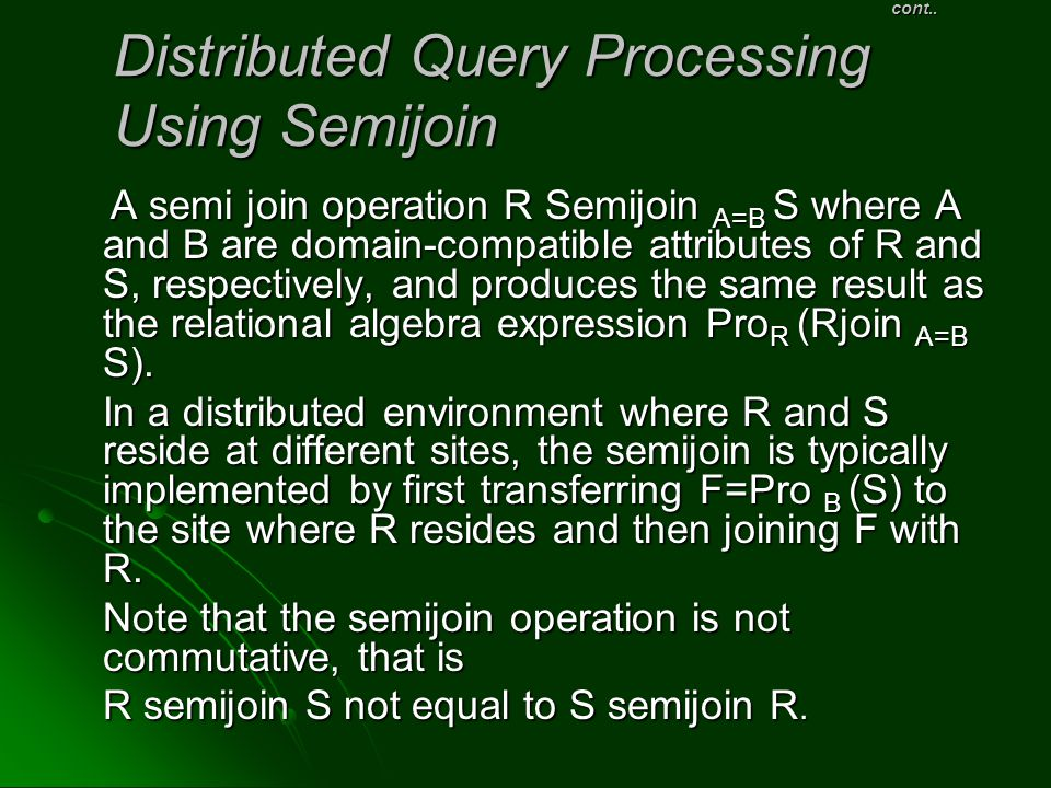 cont.. Distributed Query Processing Using Semijoin