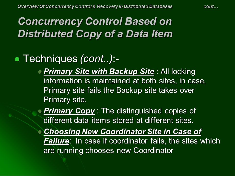 Overview Of Concurrency Control & Recovery in Distributed Databases cont… Concurrency Control Based on Distributed Copy of a Data Item