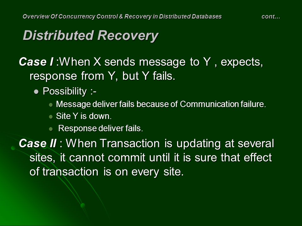 Overview Of Concurrency Control & Recovery in Distributed Databases cont… Distributed Recovery