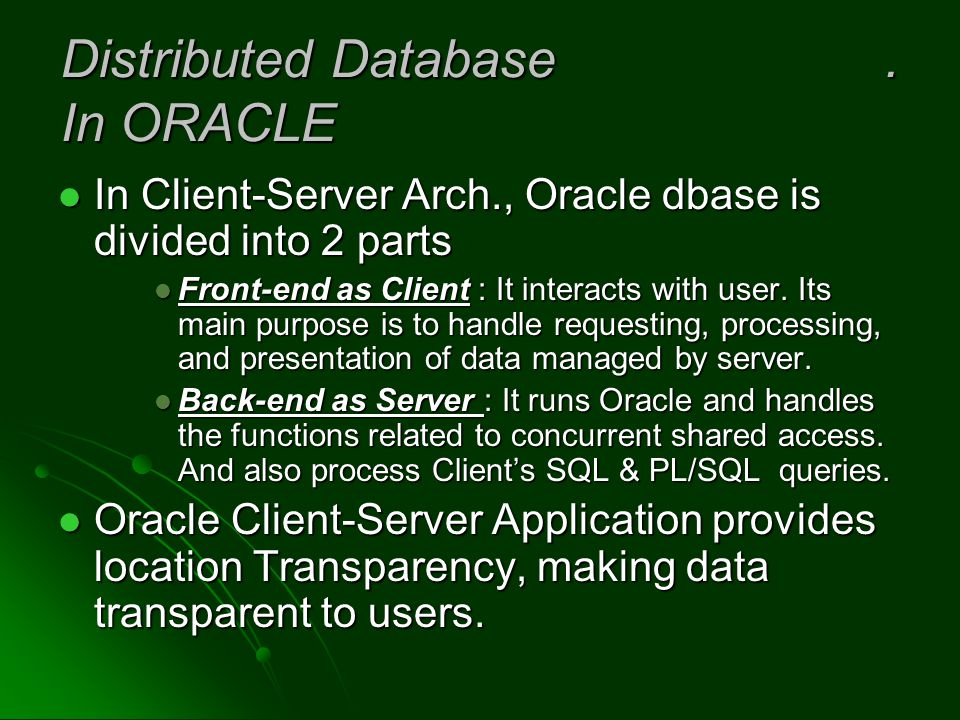 Distributed Database . In ORACLE