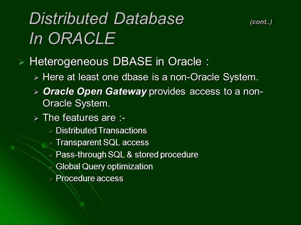 Distributed Database (cont..) In ORACLE