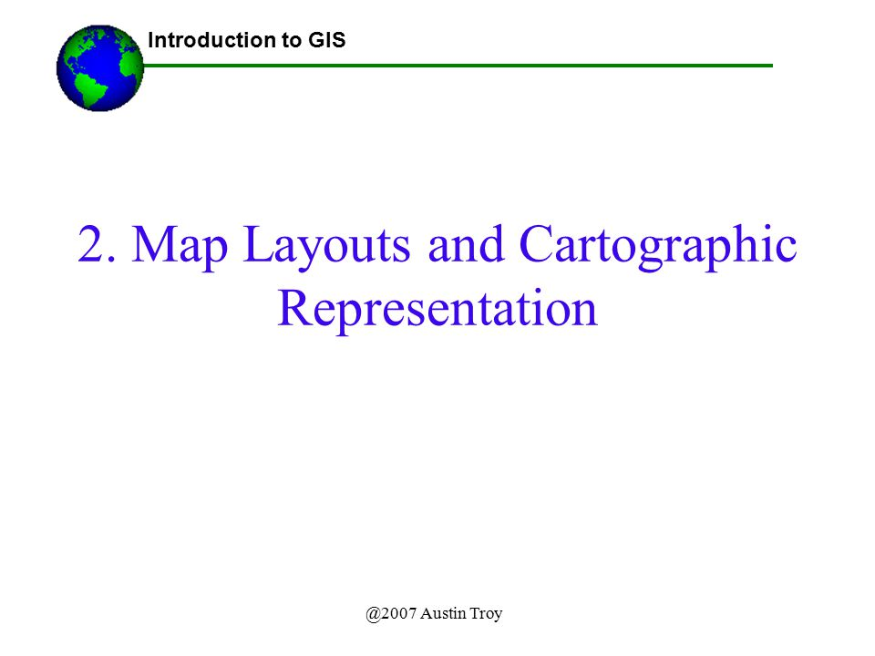 2. Map Layouts and Cartographic Representation
