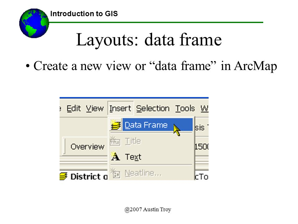 Layouts: data frame Create a new view or data frame in ArcMap