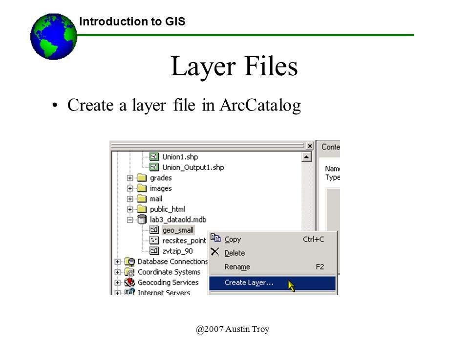 Layer Files Create a layer file in ArcCatalog Introduction to GIS