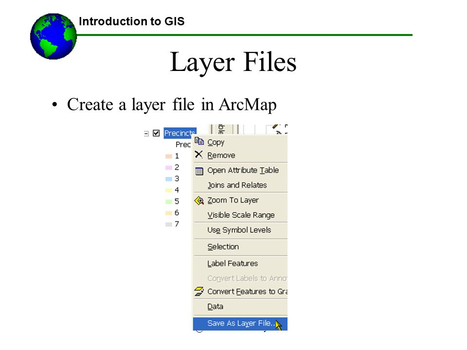 Layer Files Create a layer file in ArcMap Introduction to GIS