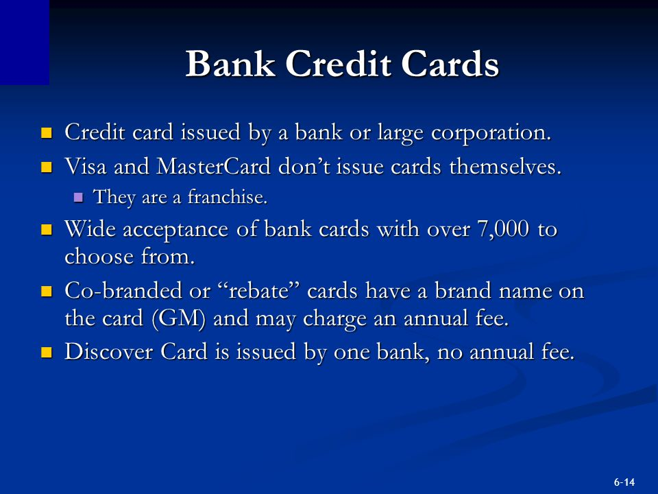 Bank Credit Cards Credit card issued by a bank or large corporation.