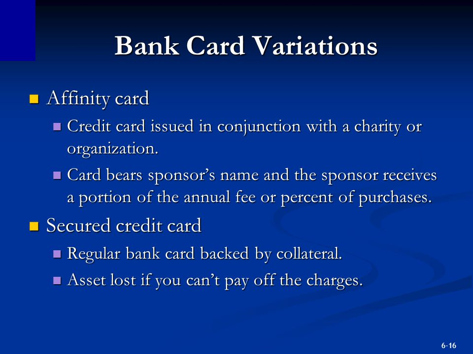 Bank Card Variations Affinity card Secured credit card