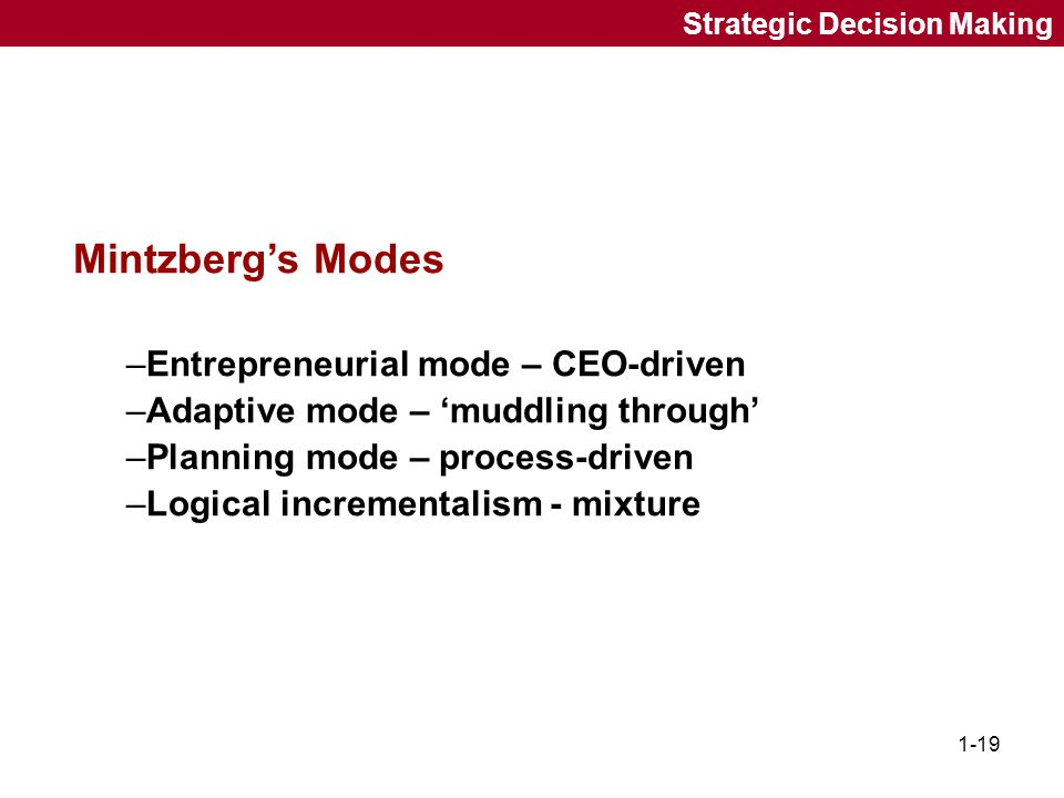 Mintzberg's Modes Entrepreneurial mode – CEO-driven