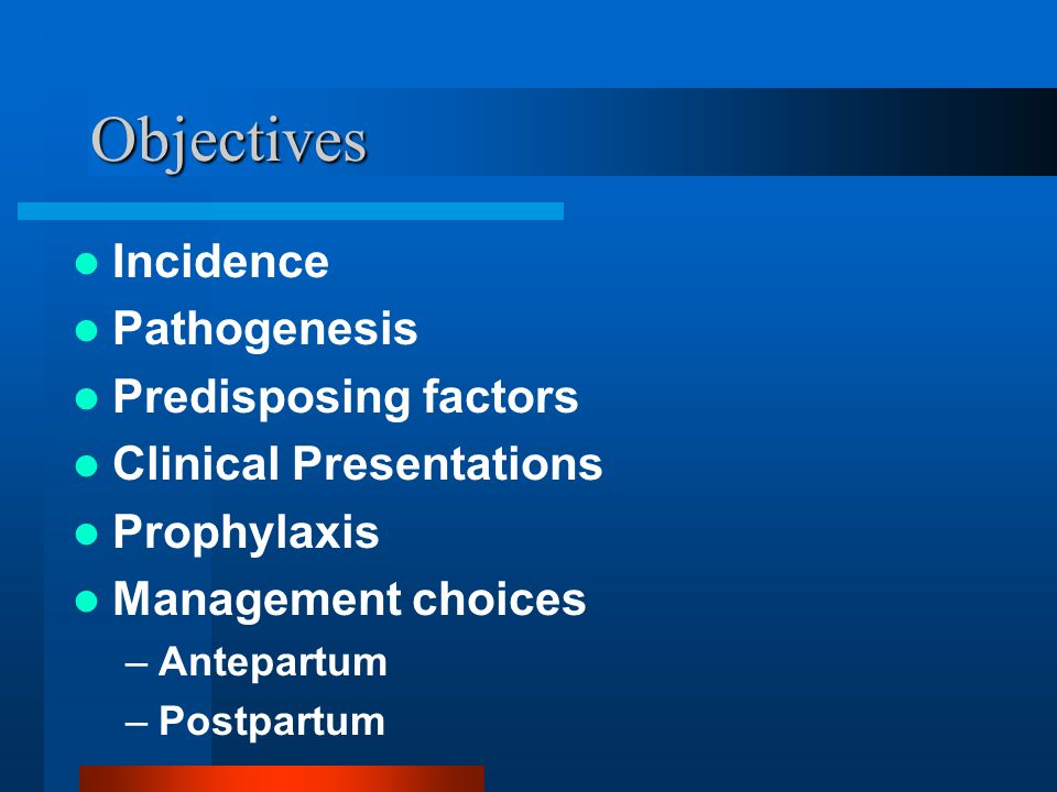 Objectives Incidence Pathogenesis Predisposing factors