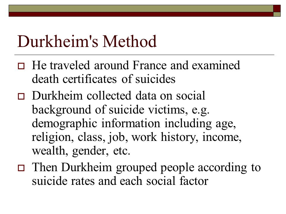 durkheim types of suicide in society Durkheim argued that suicide rate is determined by how far individuals are integrated into a particular society, the greater level of social integration, the more harmonious an individual or society is.