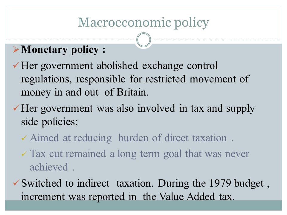 Macroeconomic policy Monetary policy :