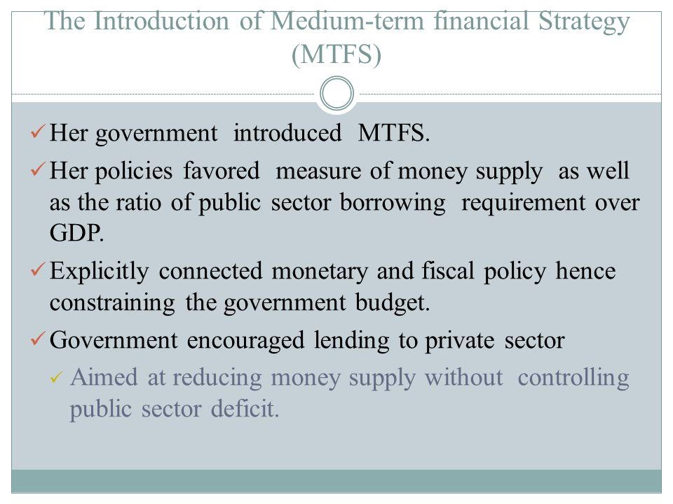 The Introduction of Medium-term financial Strategy (MTFS)