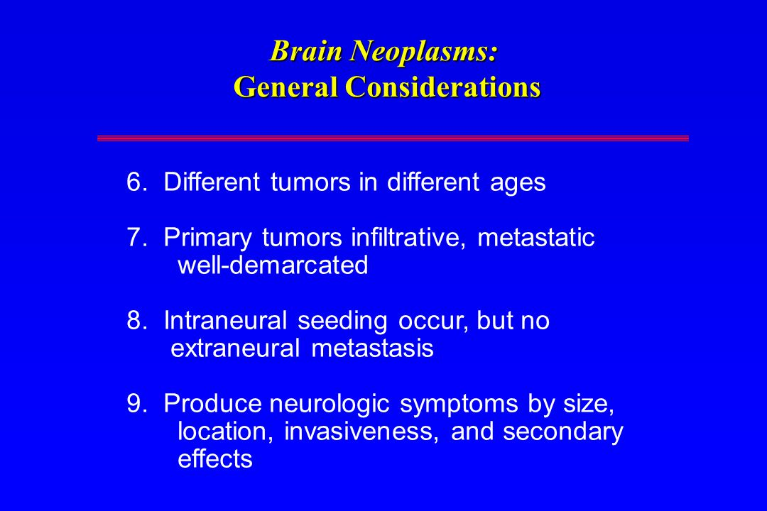 Brain Neoplasms: General Considerations