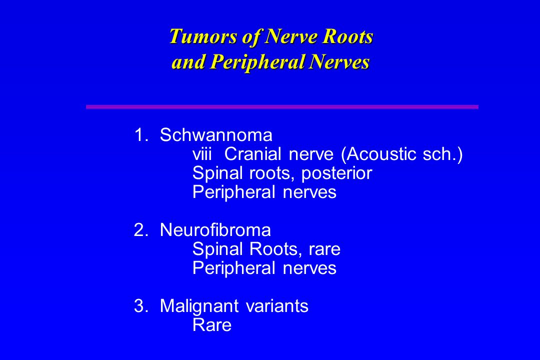 Tumors of Nerve Roots and Peripheral Nerves