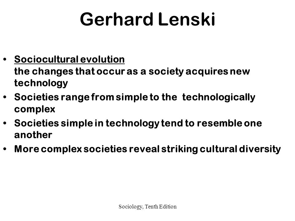 gerhard lenski society We explain lenski's five types of society with video tutorials and quizzes, using our many ways(tm) approach from multiple teachers this lesson will discuss gerhard.