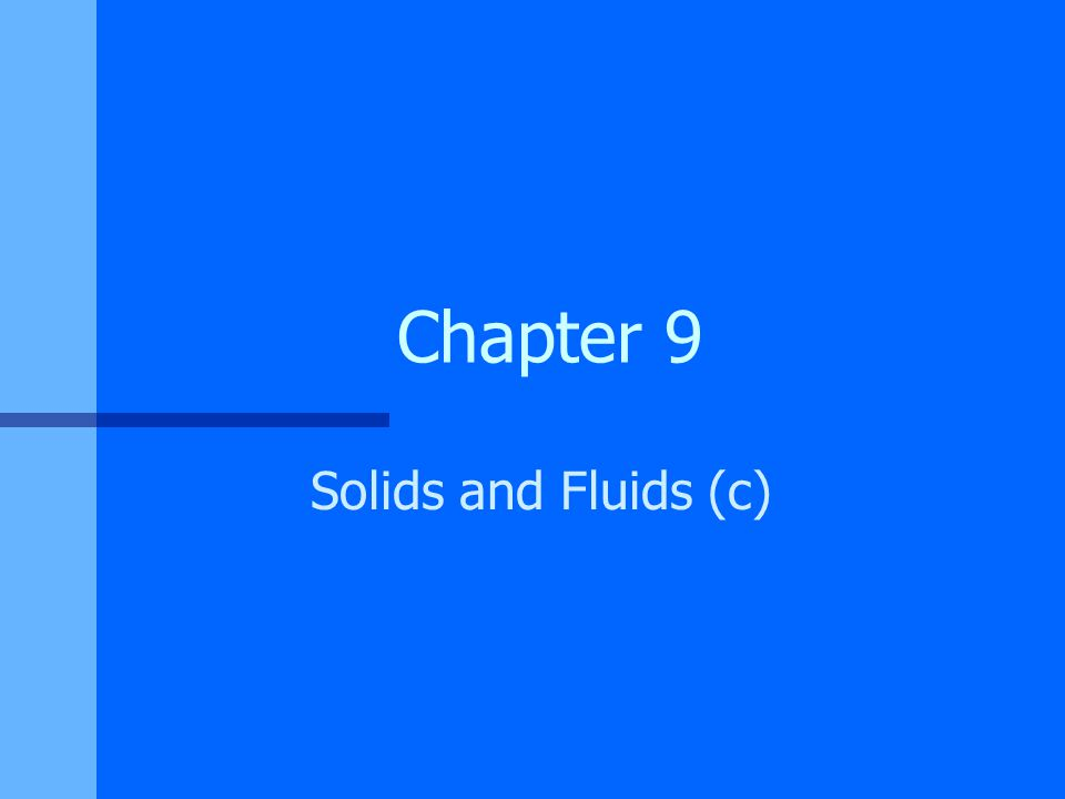 Chapter 9 Solids and Fluids (c)