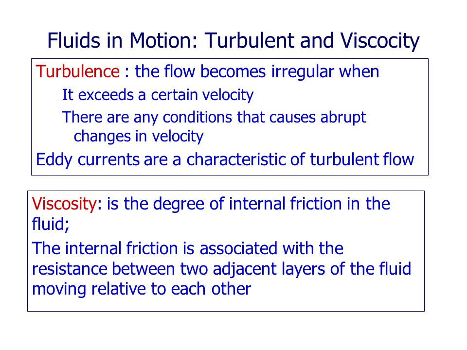 Fluids in Motion: Turbulent and Viscocity