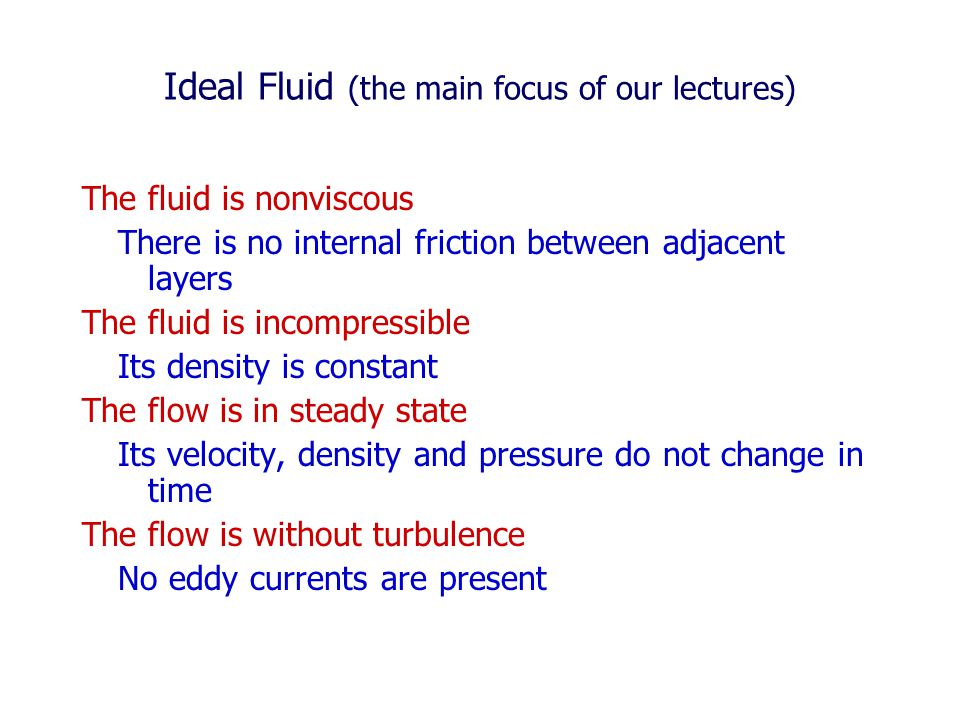 Ideal Fluid (the main focus of our lectures)