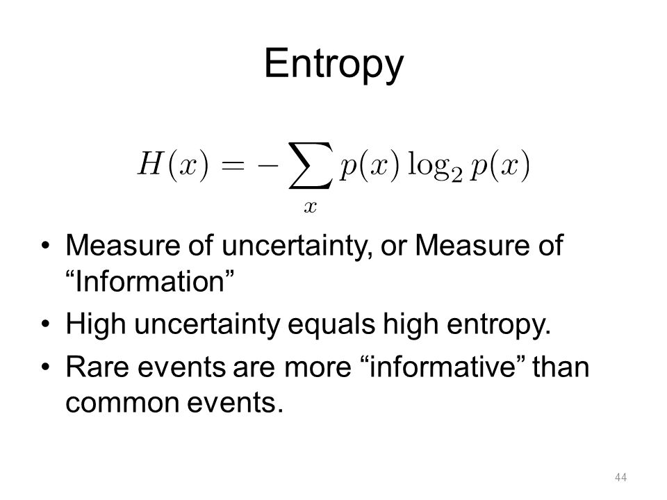 Entropy How much information is received when observing 'x'
