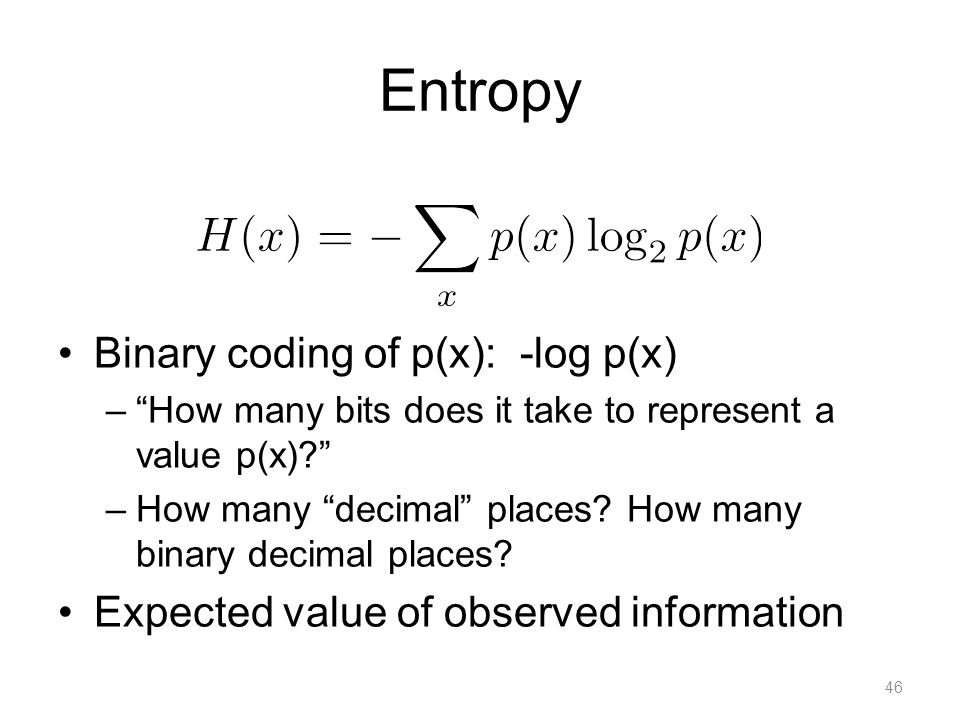 Examples of Entropy Uniform distributions have higher distributions.