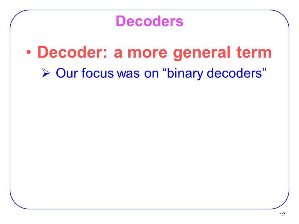 Decoder: a more general term