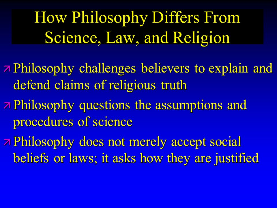 How Philosophy Differs From Science, Law, and Religion