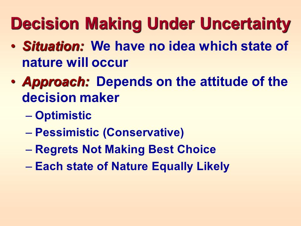 optimistic decision maker In decision theory, the optimistic (aggressive) decision making rule under conditions of uncertainty it states that the decision maker should select the course of.
