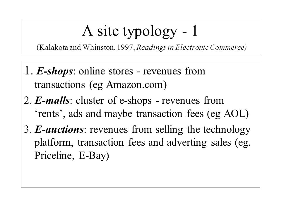 A site typology - 1 (Kalakota and Whinston, 1997, Readings in Electronic Commerce)