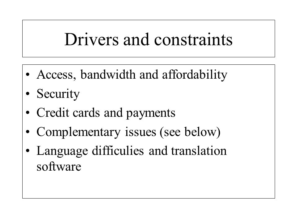 Drivers and constraints