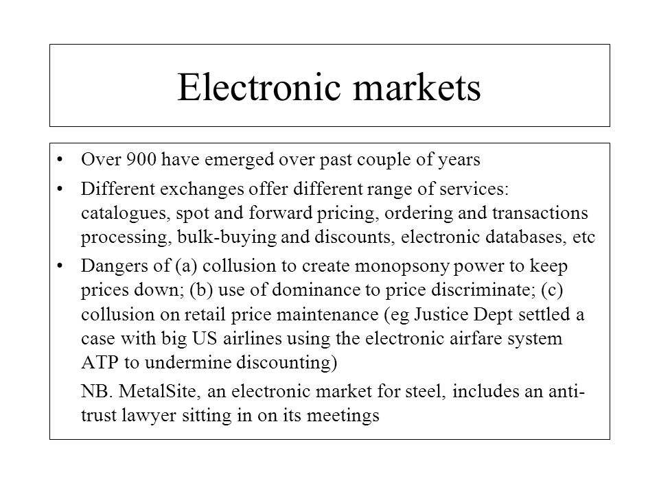 Electronic markets Over 900 have emerged over past couple of years